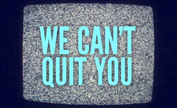 We Can't Quit You