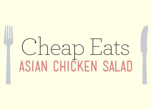 Cheap Eats: Asian Chicken Salad
