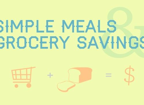 Simple Meals and Grocery Savings