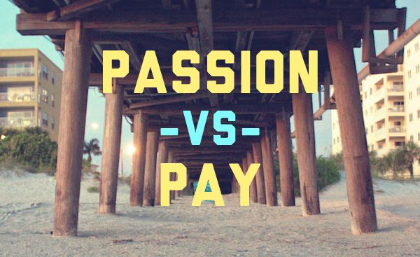 Passion vs Pay