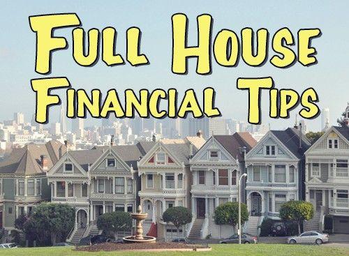 Full House Financial Tips