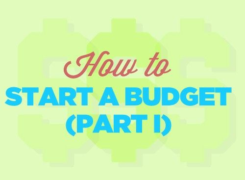 How to Start a Budget (Part 1)