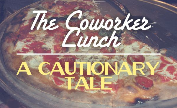 The Coworker Lunch Tale