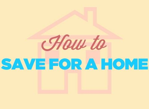 How to Save for a Home