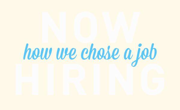How We Chose a Job
