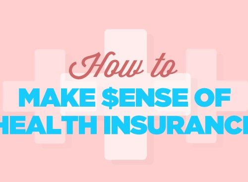 How to Make Sense of Health Insurance