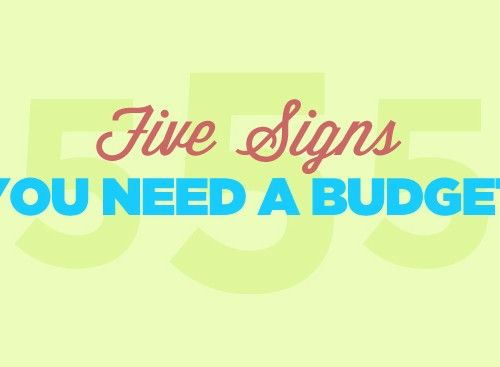 Five Signs You Need a Budget