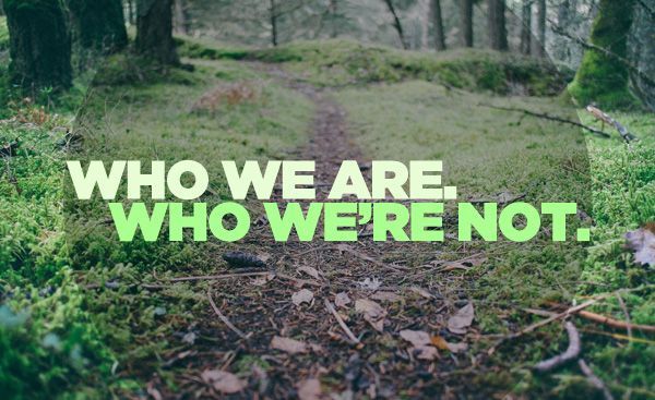 Who We Are. Who We're Not.