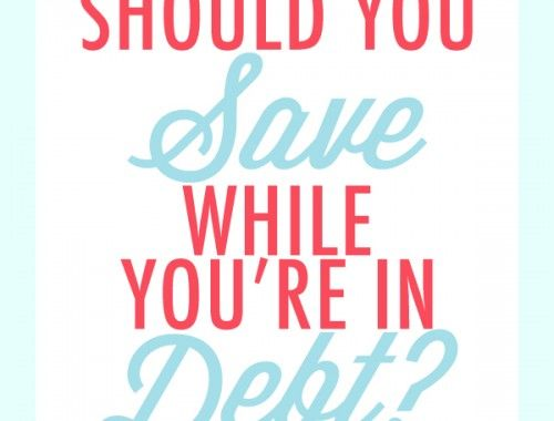 Should You Save While You're in Debt?