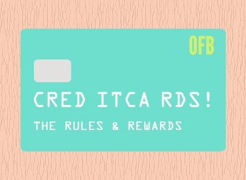 Credit Cards: The Rules and Rewards