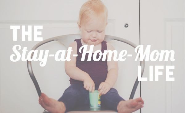 The Stay-at-Home-Mom Life