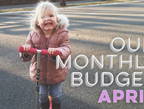 Our Monthly Budget April