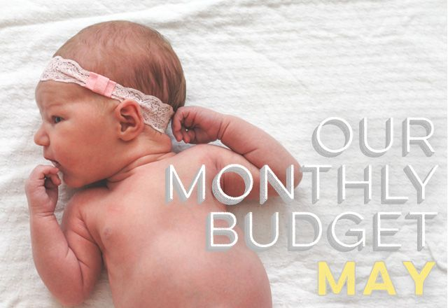 Our Monthly Budget: May