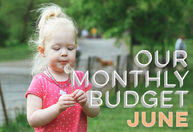 Our Monthly Budget: June