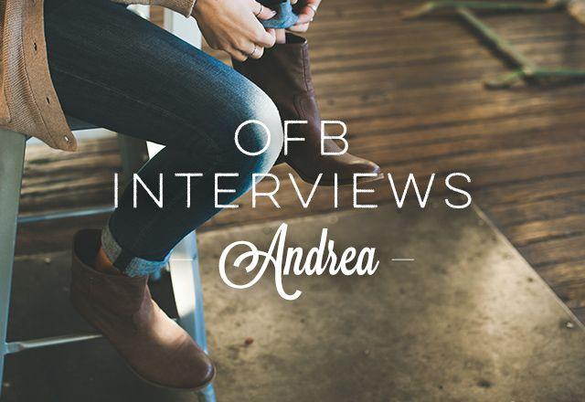 OFB Interviews: Andrea
