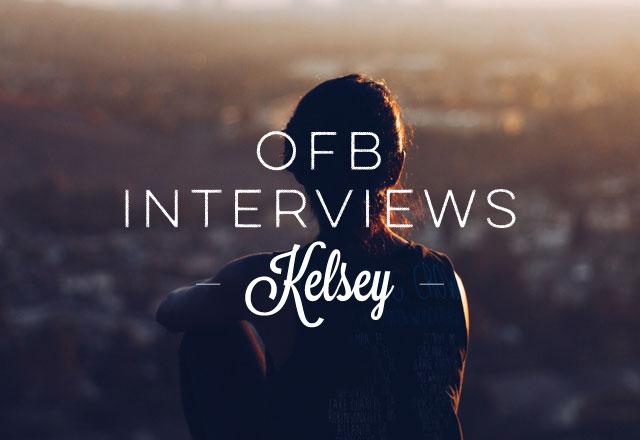 OFB Interviews: Kelsey