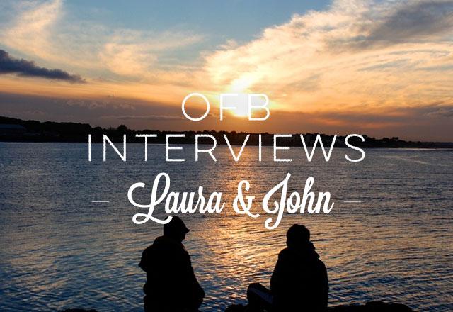 OFB Interviews Laura and John
