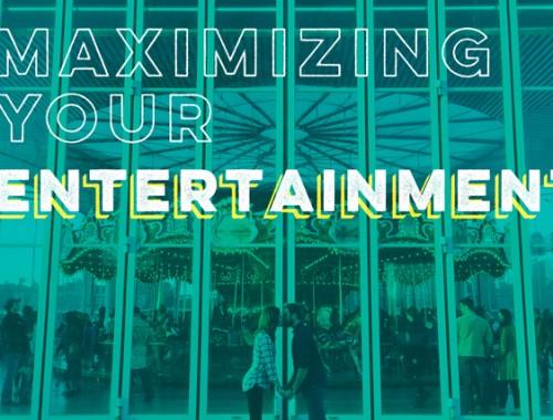 Maximizing Your Entertainment