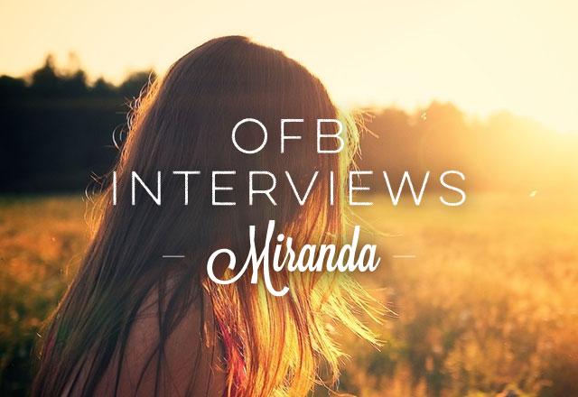 OFB Interviews Miranda