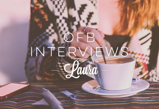 OFB Interviews Laura