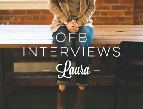 OFB Interviews Laura P.
